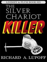 The Silver Chariot Killer: The Lindsey & Plum Detective Series, Book Six, by Richard A. Lupoff (ePub/Kindle)