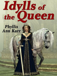 The Idylls of the Queen: A Tale of Queen Guenevere, by Phyllis Ann Karr (ePub/Kindle)