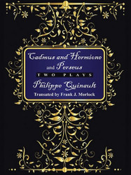 """Cadmus and Hermione"" and ""Perseus"": Two Plays, by Philippe Quinault (ePub/Kindle)"