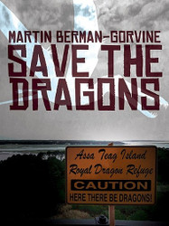 Save the Dragons, by Martin Berman-Gorvine (ePub/Kindle)