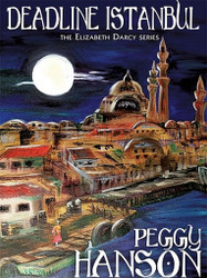 Deadline Istanbul (The Elizabeth Darcy Series), by Peggy Hanson (ePub/Kindle)