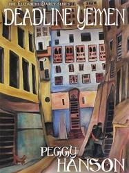 Deadline Yemen (The Elizabeth Darcy Series), by Peggy Hanson (ePub/Kindle)
