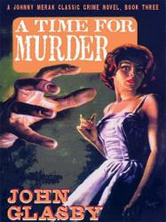 A Time for Murder: A Johnny Merak Classic Crime Novel, Book Three, by John Glasby (ePub/Kindle)