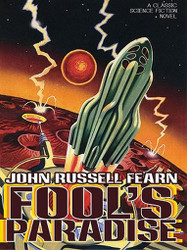 Fool's Paradise: A Classic Science Fiction Novel, by John Russell Fearn (ePub/Kindle)
