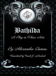 Bathilda: A Play in Three Acts, by Alexandre Dumas (ePub/Kindle)