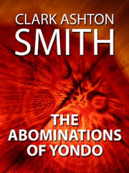 The Abominations of Yondo, by Clark Ashton Smith (ePub/Kindle)