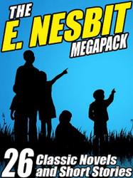 The E. Nesbit MEGAPACK™, by Edith Nesbit (ePub/Kindle)