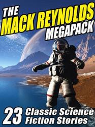 The Mack Reynolds MEGAPACK™, by Mack Reynolds (ePub/Kindle)