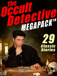 The Occult Detective MEGAPACK™ (ePub/Kindle)