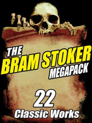 The Bram Stoker MEGAPACK™: 22 Classic Works (ePub/Kindle)