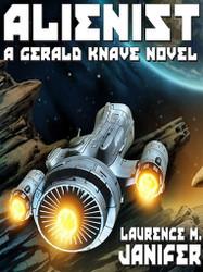 Alienist: A Gerald Knave Science Fiction Adventure, by Laurence M. Janifer (ePub/Kindle)