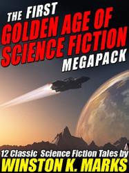 The 1st Golden Age of Science Fiction MEGAPACK™: Winston K.  Marks (ePub/Kindle)