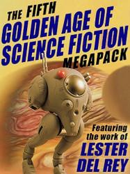The 5th Golden Age of Science Fiction MEGAPACK™: Lester del Rey (ePub/Kindle)