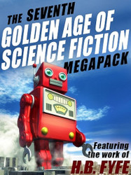 The 7th Golden Age of Science Fiction MEGAPACK™: H.B. Fyfe