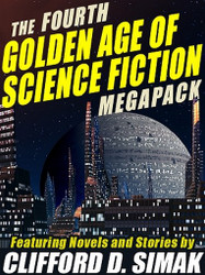 The 4th Golden Age of Science Fiction MEGAPACK™: Clifford D. Simak