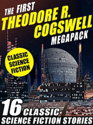 The First Theodore R. Cogswell MEGAPACK™ (epub/Kindle)