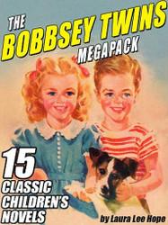 The Bobbsey Twins MEGAPACK™: 15 Classic Novels, by Laura Lee Hope (ePub/Kindle)