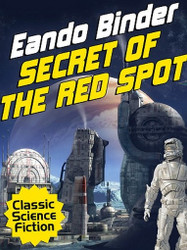 Secret of the Red Spot, by Eando Binder (ePub/Kindle)