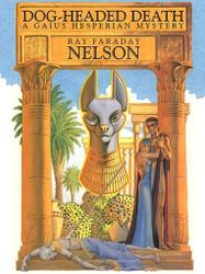 Dog-Headed Death: A Gaius Hesperian Mystery, by Ray Faraday Nelson (ePub/Kindle)