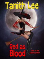 Red as Blood, or Tales from the Sisters Grimmer (Expanded Edition), by Tanith Lee (ePub/Kindle)