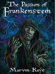The Passion of Frankenstein, by Marvin N. Kaye (ePub/Kindle)