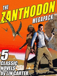 The Zanthodon MEGAPACK™, by Lin Carter  (ePub/Kindle)