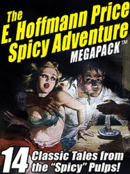 The E. Hoffmann Price Spicy Adventure MEGAPACK®, by E. Hoffmann Price (ePub/Kindle)