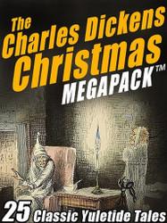 The Charles Dickens Christmas MEGAPACK™  (ePub/Kindle)