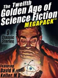 The 12th Golden Age of Science Fiction MEGAPACK™: David H. Keller, M.D. (ePub/Kindle)