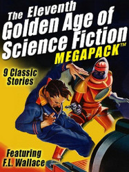 The 11th Golden Age of Science Fiction MEGAPACK™: F.L. Wallace (ePub/Kindle)