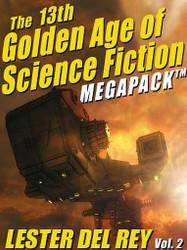 The 13th Golden Age of Science Fiction Megapack™: Lester del Rey (Vol. 2) (ePub/Kindle)