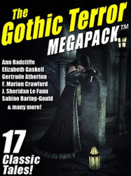 The Gothic Terror MEGAPACK™: 17 Classic Tales (ePub/Kindle)