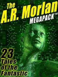The A.R. Morlan MEGAPACK™ (ePub/Kindle)
