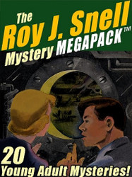 The Roy J. Snell Mystery MEGAPACK™ (ePub/Kindle)
