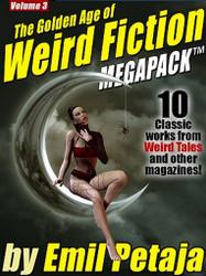 The Golden Age of Weird Fiction MEGAPACK™, Vol. 3: Emil Petaja (ePub/Kindle)