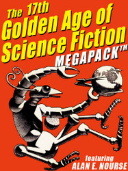 The 17th Golden Age of Science Fiction MEGAPACK™: Alan Nourse