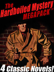 The Hardboiled Mystery MEGAPACK™: 4 Classic Crime Novels
