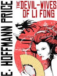 The Devil Wives of Li Fong, by E. Hoffmann Price