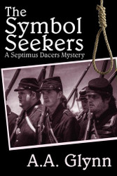 The Symbol Seekers: A Septimus Dacers Mystery, by A.A. Glynn (Paperback)