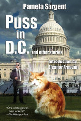 Puss in D.C. and Other Stories, by Pamela Sargent (Paperback)