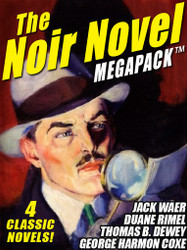 The Noir Novel MEGAPACK™: 4 Great Crime Novels