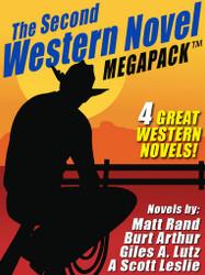 The 2nd Western Novel MEGAPACK™: 4 Great Western Novels