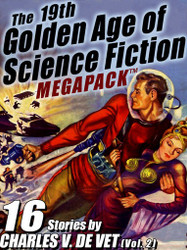 The 19th Golden Age of Science Fiction MEGAPACK ™: Charles V. De Vet (vol. 2)
