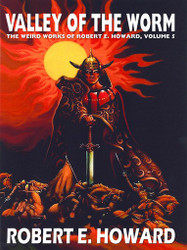 The Weird Works of Robert E. Howard, Vol. 05: The Valley of the Worm (epub/Kindle/pdf)