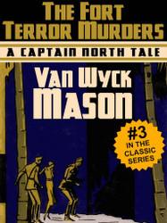Captain Hugh North 03: The Fort Terror Murders, by Van Wyck Mason (epub/Kindle/pdf)
