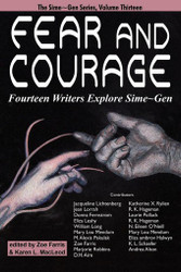 Fear and Courage: Fourteen Writers Explore Sime~Gen (Sime~Gen 13), edited by Zoe Farris and Karen L. MacLeod (trade pb)