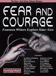 Fear and Courage: Fourteen Writers Explore Sime~Gen (Sime~Gen 13), edited by Zoe Farris and Karen L. MacLeod (epub/Kindle/pdf)