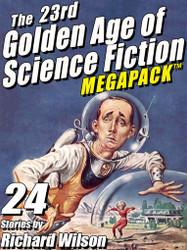 The 23rd Golden Age of Science Fiction MEGAPACK ™:  Richard Wilson (epub/Kindle/pdf)