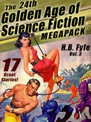 The 24th Golden Age of Science Fiction MEGAPACK™: H.B. Fyfe (vol. 3) (epub/Kindle/pdf)
