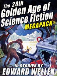 The 28th Golden Age of Science Fiction MEGAPACK®: Edward Wellen (Vol. 2) (Epub/Kindle/pdf)